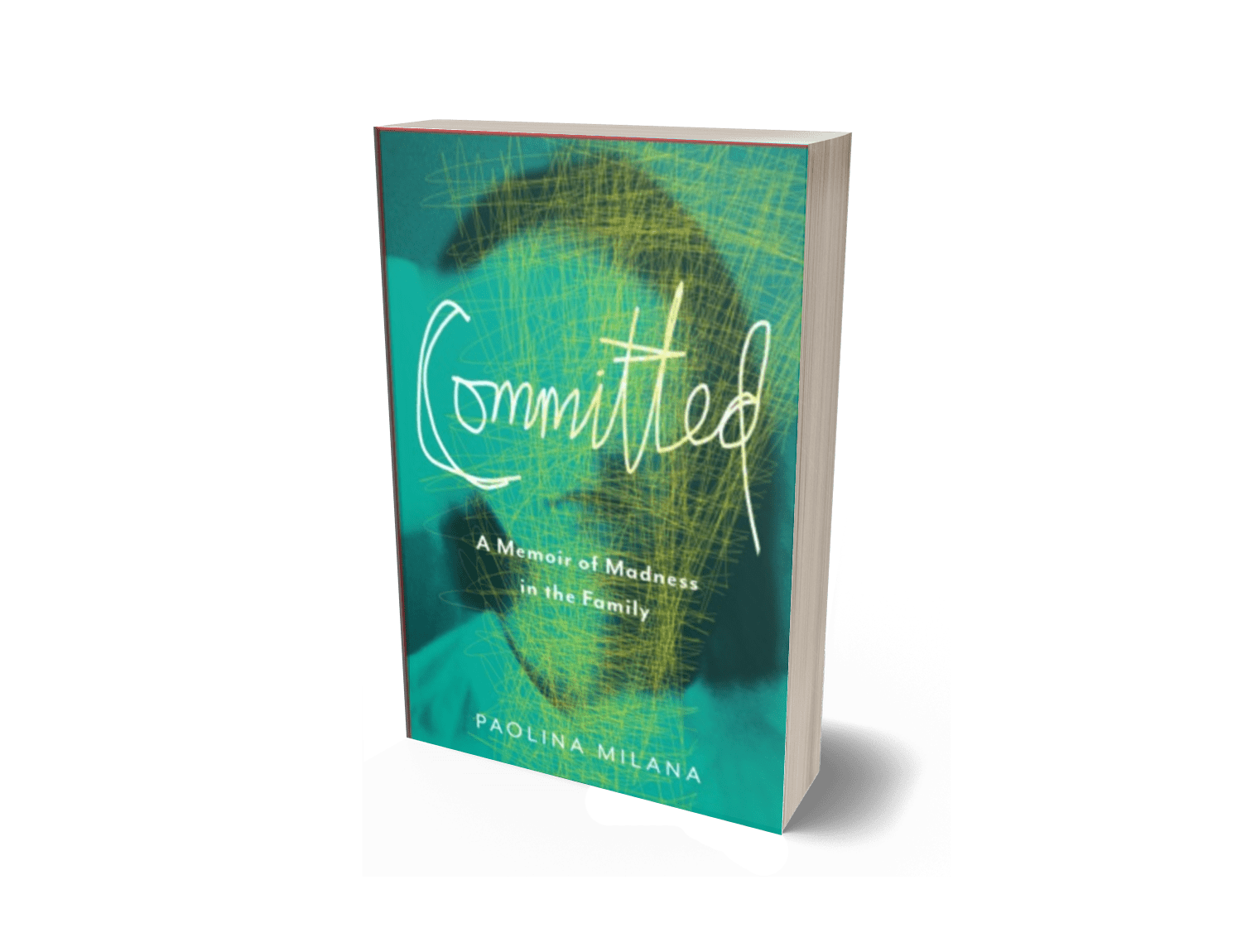 Committed: A Memoir of Madness in the Family